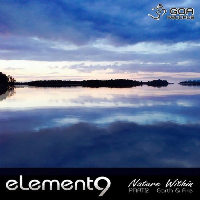 Goa Records - ELEMENT9 - Nature within part 2: Earth and fire