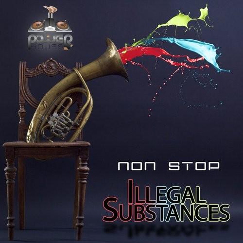 Power House - ILLEGAL SUBSTANCES - Non stop