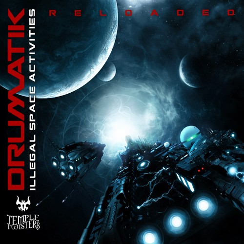 Temple Twister Records - DRUMATIK - Illegal Space Activities Reloaded