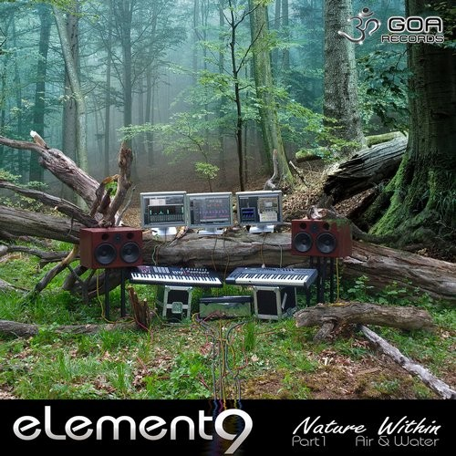 Goa Records - ELEMENT9 - Nature within pt 1 Air & Water (Digital EP)