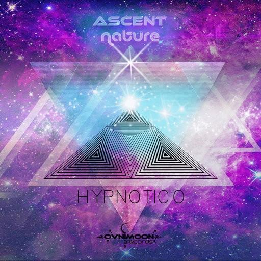 Ovnimoon Records - ASCENT, NATURE - Hypnotico