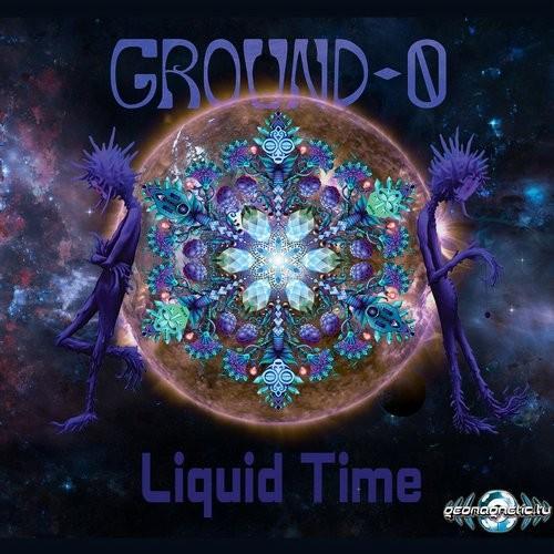 Geomagnetic.tv - GROUND ZERO - Liquid time (Digital EP)
