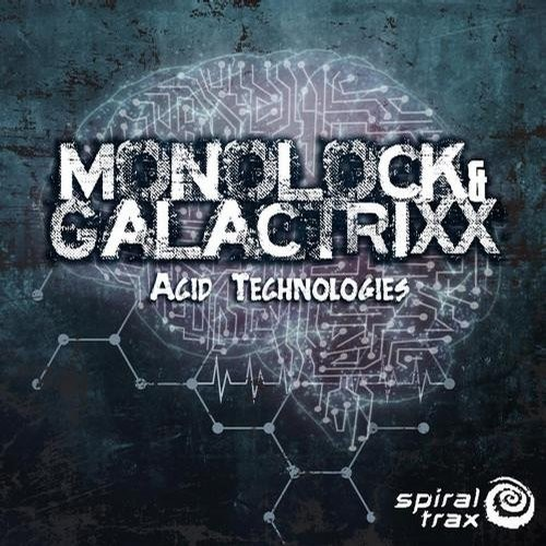 Spiral Trax Records - MONOLOCK, GALACTRIXX - Acid Technologies (Digital EP)