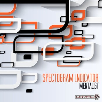 Uxmal Records - SPECTOGRAM INDICATOR - Mentalist