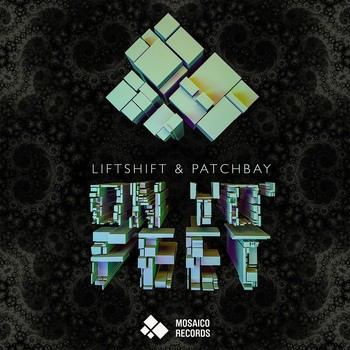 Mosaico Records - PATCHBAY & LIFTSHIFT - On Yo' Feet