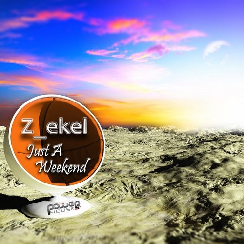 Power House - Z EKEL - Just a week end