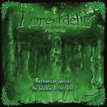 Forestdelic Records - MECHANICAL SPECIES - Guardian Of The Forest