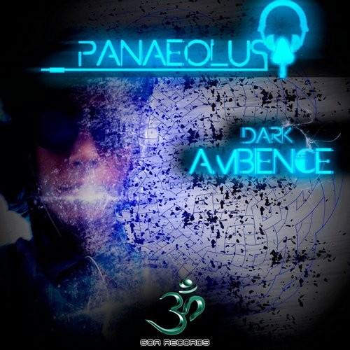 Goa Records - PANAEOLUS - Dark Ambience (GOAEP164)