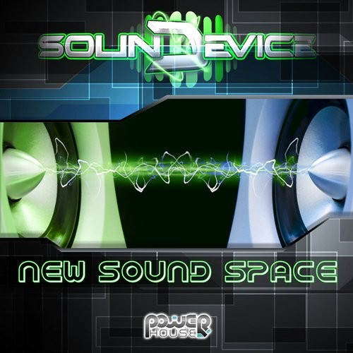 Power House - SOUND DEVICE - New Sound Space (PWREP124)