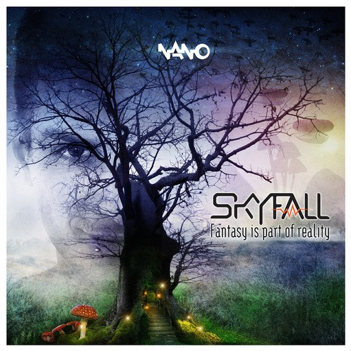 Nano Records - SKYFALL - Fantasy Is Part Of Reality