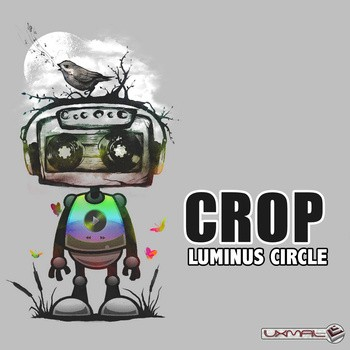 Uxmal Records - CROP - Luminus Circle