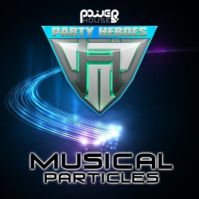 Power House - PARTY HEROES - Musical Particles (pwrep123)
