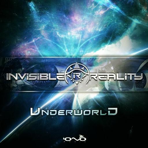 Iono Music - INVISIBLE REALITY - Underworld