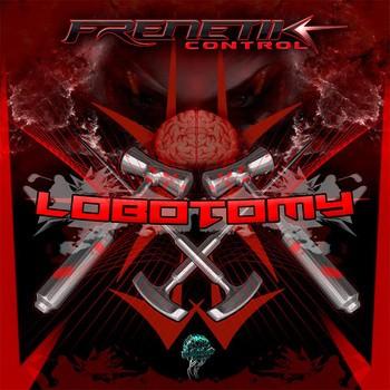 Biomechanix Records - FRENETIK CONTROL - Lobotomy