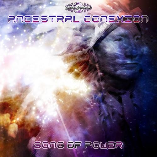Goa Records - ANCESTRAL CONEXION - Song of Power (geoep198)