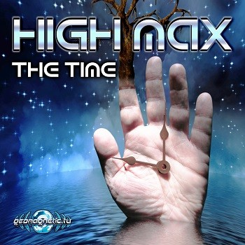 Geomagnetic.tv - HIGH MAX - The Time (geoep199)