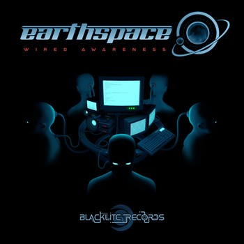 Blacklite Records - EARTHSPACE - Wired Awareness