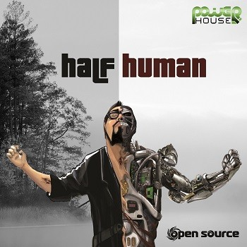 Power House - OPEN SOURCE - Half Human (pwrep135)