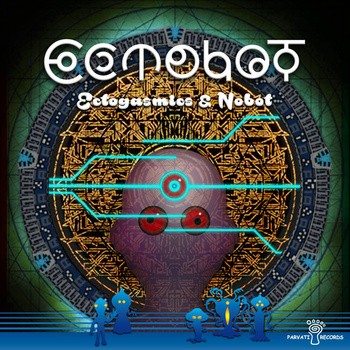 Parvati Records - ECTOGASMICS & NOBOT - Ectobot