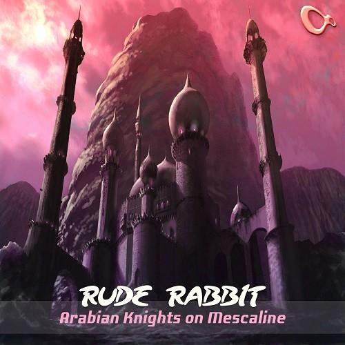 Boundless Music - RUDE RABBIT - Arabian Knights on Mescaline