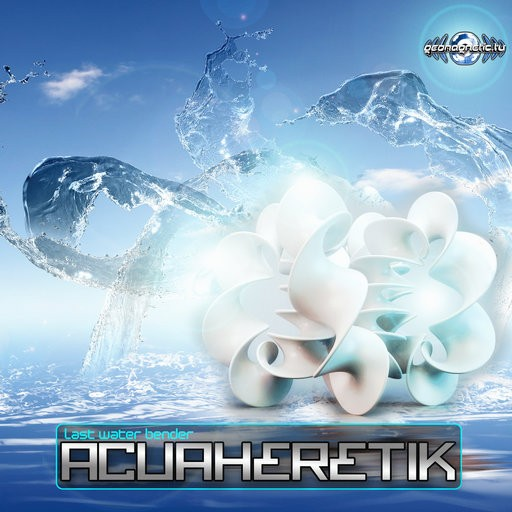 Geomagnetic.tv - ACUAHERETIK - Last water bender (geoep202)