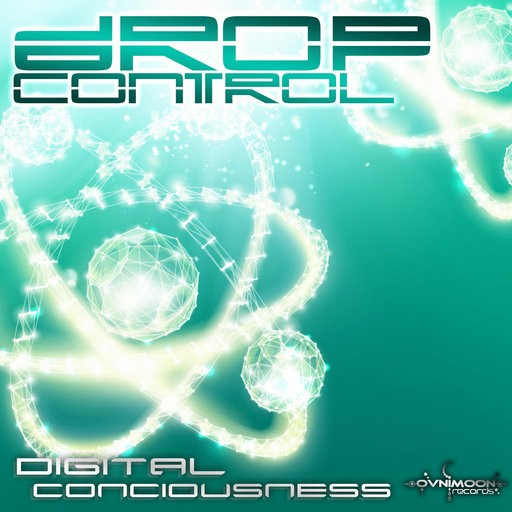 Ovnimoon Records - DROP CONTROL - Digital Consciousness (ovniep167)