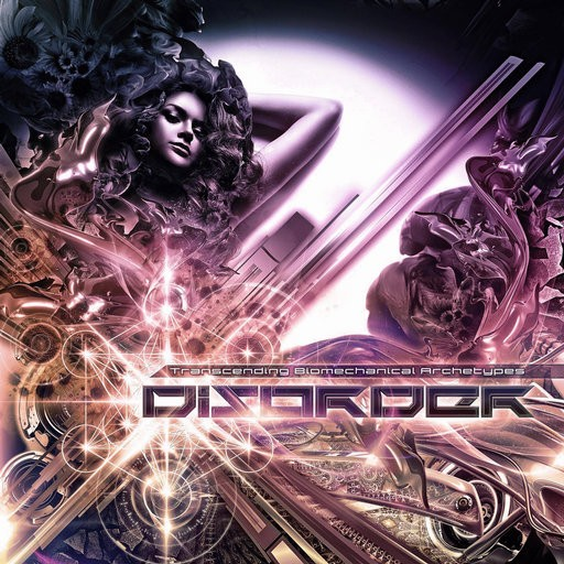 Catalyst Records - DISORDER - Transcending Biomechanical Archetypes