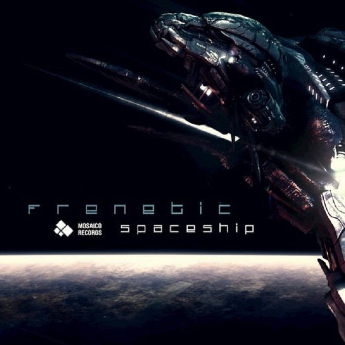 Mosaico Records - FRENETIC - Spaceship