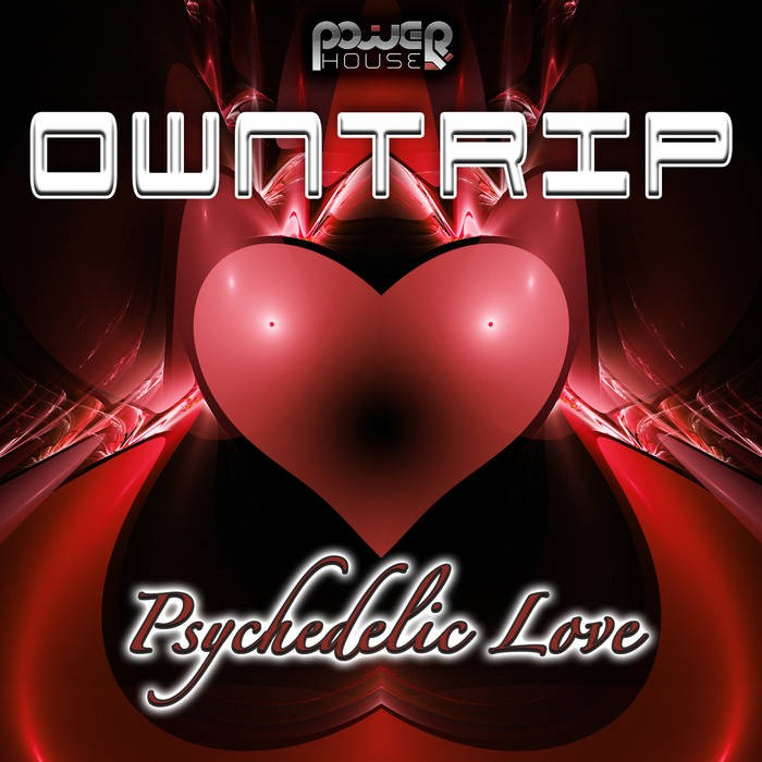 Power House - OWNTRIP - Psychedelic Love (pwrep113)