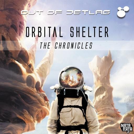 Nataraja Records - OUT OF JETLAG - Orbital Shelter - The Chronicles