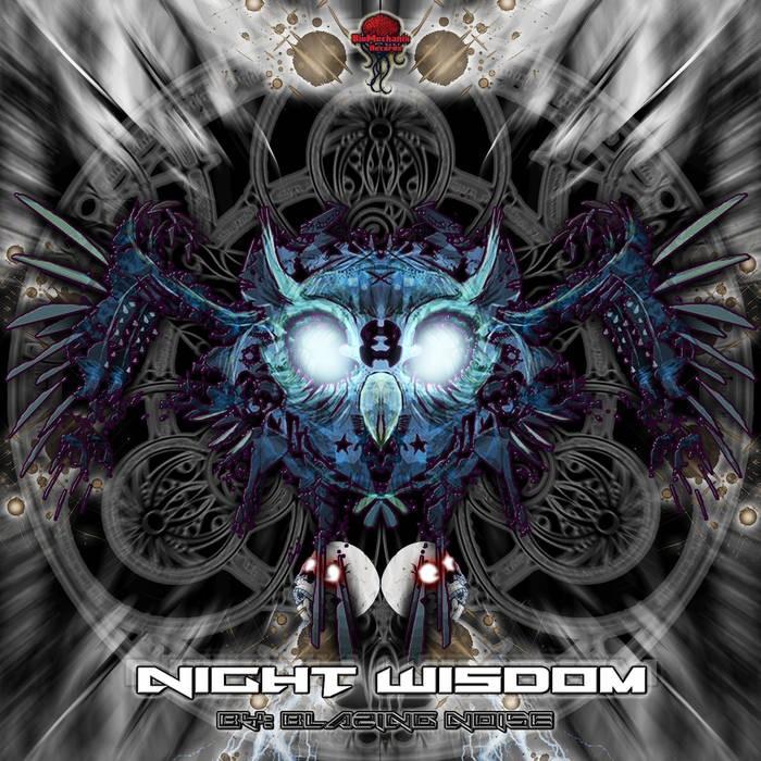 Biomechanix Records - BLAZING NOISE - Night Wisdom