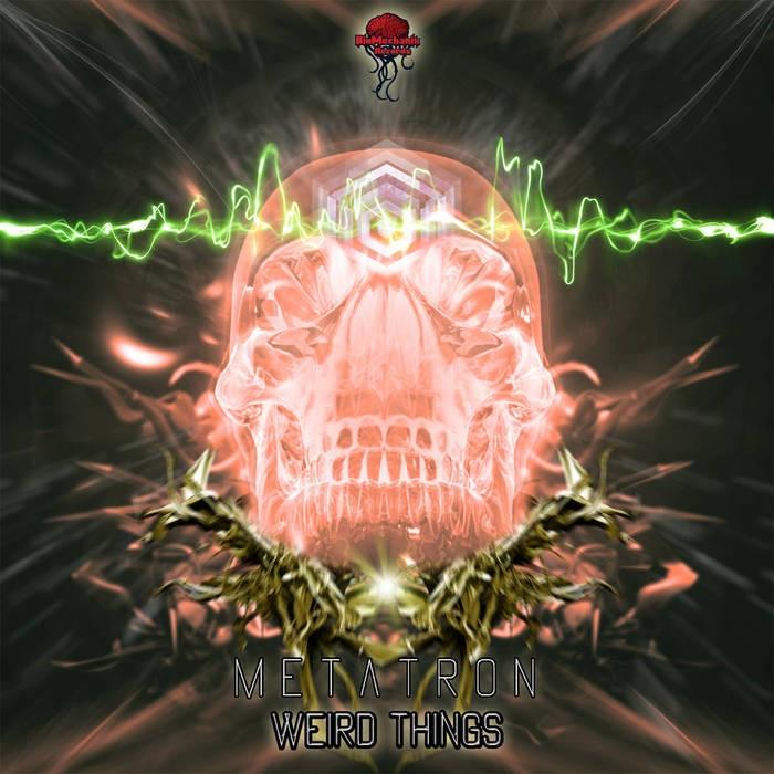Biomechanix Records - METATRON - Weird Things