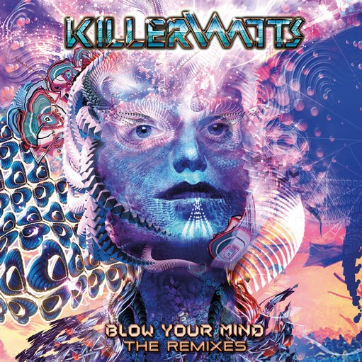 Nano Records - KILLERWATTS - Blow Your Mind - The Remixes