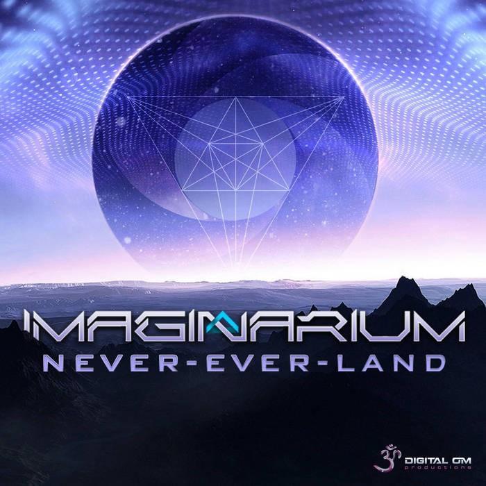 Digital Om - IMAGINARIUM - Never Ever Land