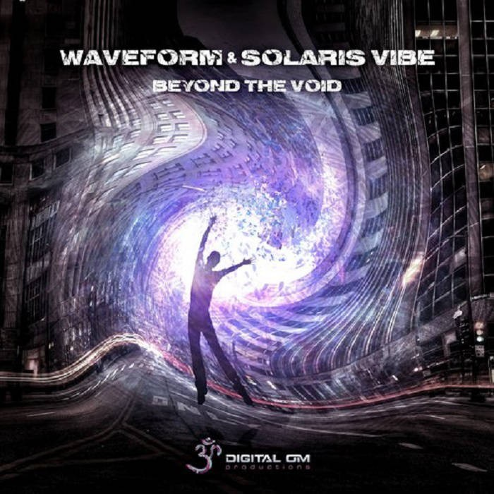 Digital Om - SOLARIS VIBE, WAVEFORM - Beyond the Void