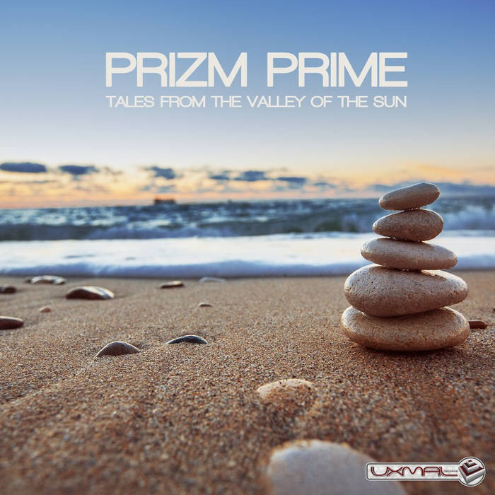 Uxmal Records - PRIZM PRIME - Tales from the valley of sun