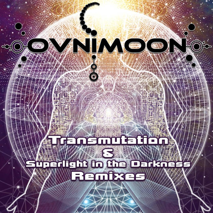 Ovnimoon Records - OVNIMOON - Trancemutation & Superlight in the Darkness Remixes (ovniep157)