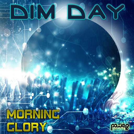Power House - DIM DAY - Morning Glory (pwrLP903)