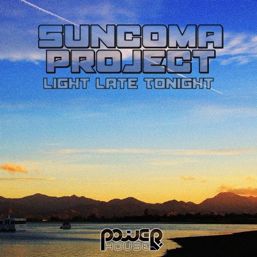 Power House - SUN COMA PROJECT - Light Late Tonight (pwrep101)