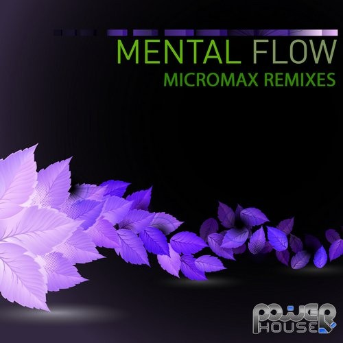 Power House - MENTAL FLOW - Micromax Remix Contest (pwrep100)