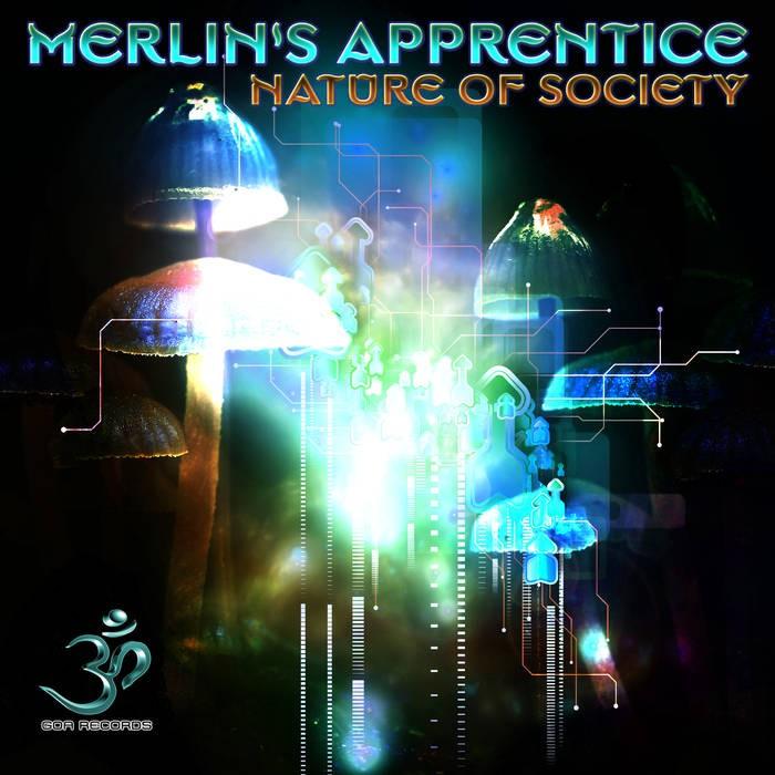 Goa Records - MERLIN S APPRENTICE - Nature of Society (goaep179)