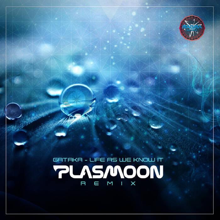 Magma Records - PLASMOON - Life As We Know It (Plasmoon Rmx)