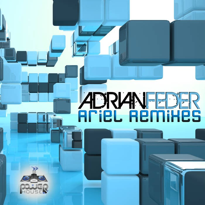 Power House - ADRIAN FEDER - Ariel Remixes (pwrep143)