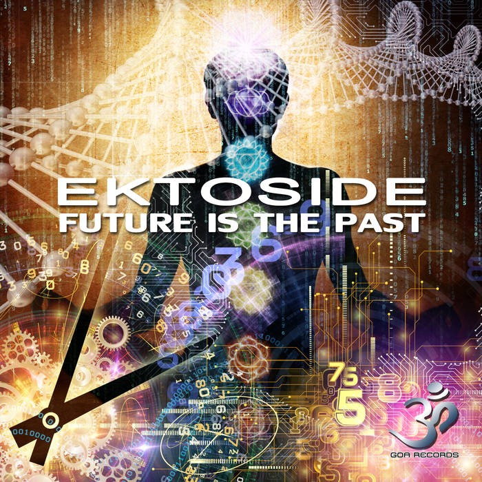 Goa Records - EKTOSIDE - The Future is the Past (goaep182)
