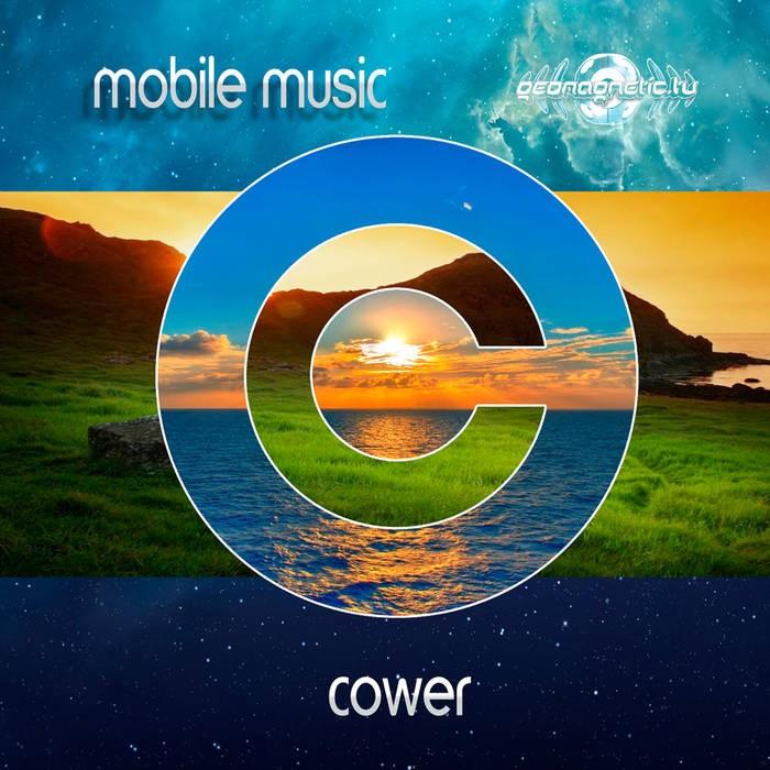 Geomagnetic.tv - COWER - Mobile Music (geoLP910)