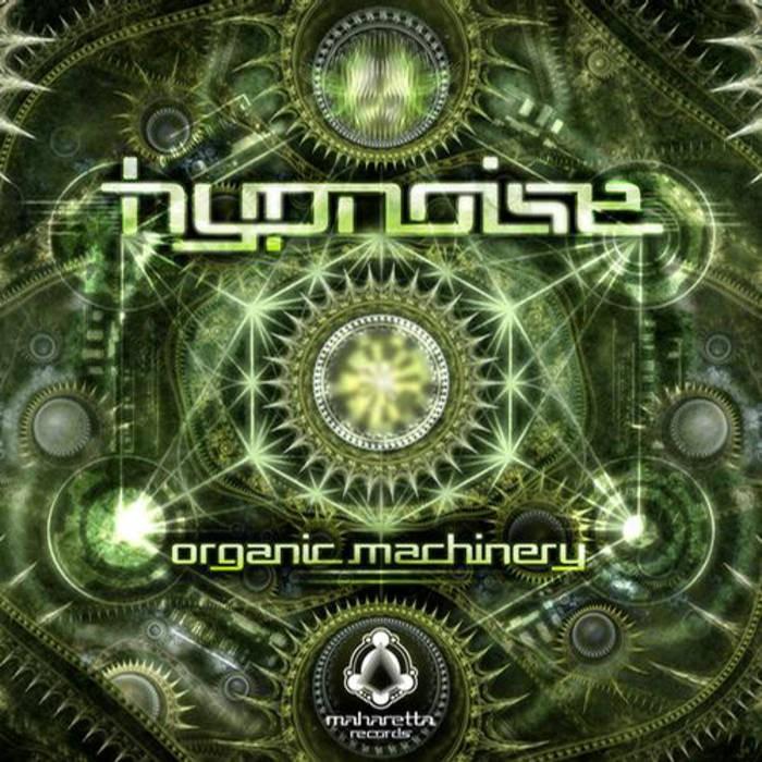 Maharetta Records - HYPNOISE - Organic Machinery