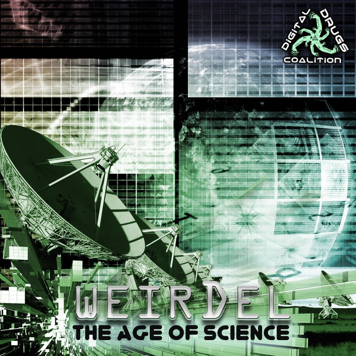 Digital Drugs Coalition - WEIRDEL - The Age of Science (digiLP909)