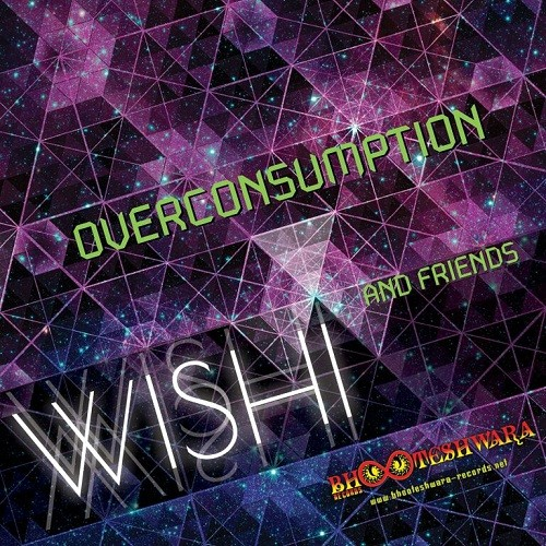 Bhooteshwara Records - .Various - Wishi & Friends - Overconsumption