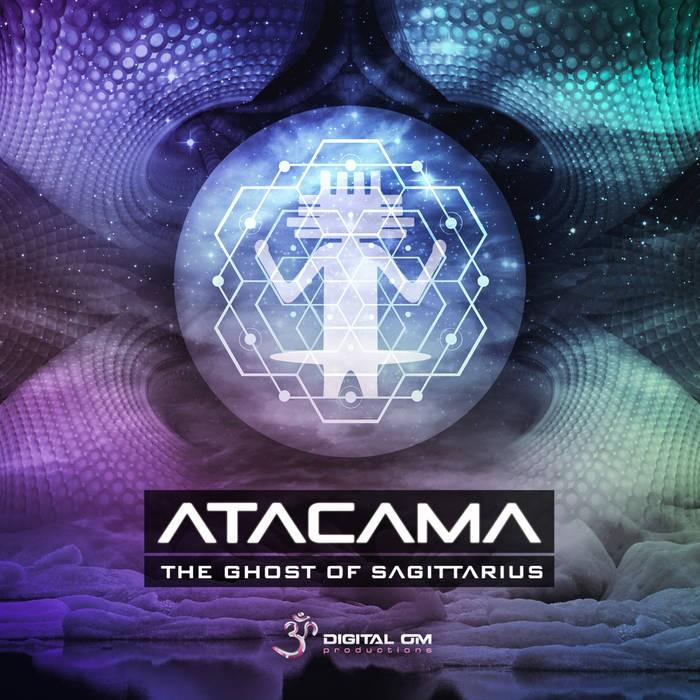 Digital Om - ATACAMA - The Ghost of Sagittarius