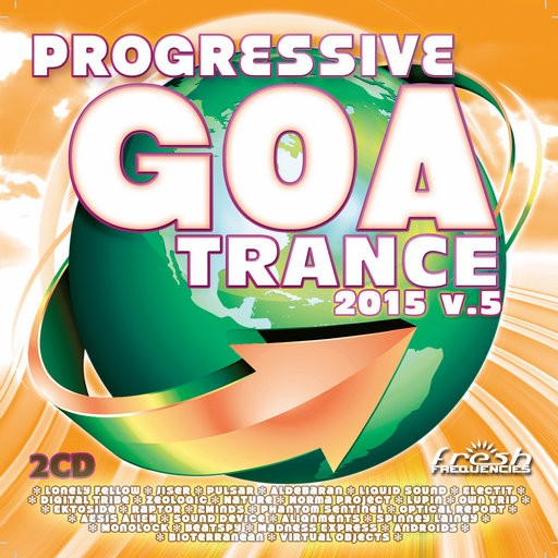 Fresh Frequencies - .Various - Progressive Goa Trance 2015 Vol 5